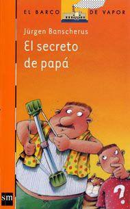 """Jürgen Banscherus / Ralf Butschkow. """"El secreto de papá"""". Editorial SM (9 a 12 años)"""