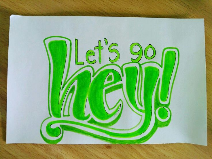 Let's go, hey! #handletterin #handwriting #handmade #lettering #letters #marker #sharpie #lovecalligraphy #calligraphy #doodle #art #design #ink #handstyle #calligraffiti #handtype #escritura #typographyinspired #pencil #sketch #paper #tagname #tattoo #tattodesign #blackletter #calligraphymasters #typography #inktechnique #timoteo #posterman