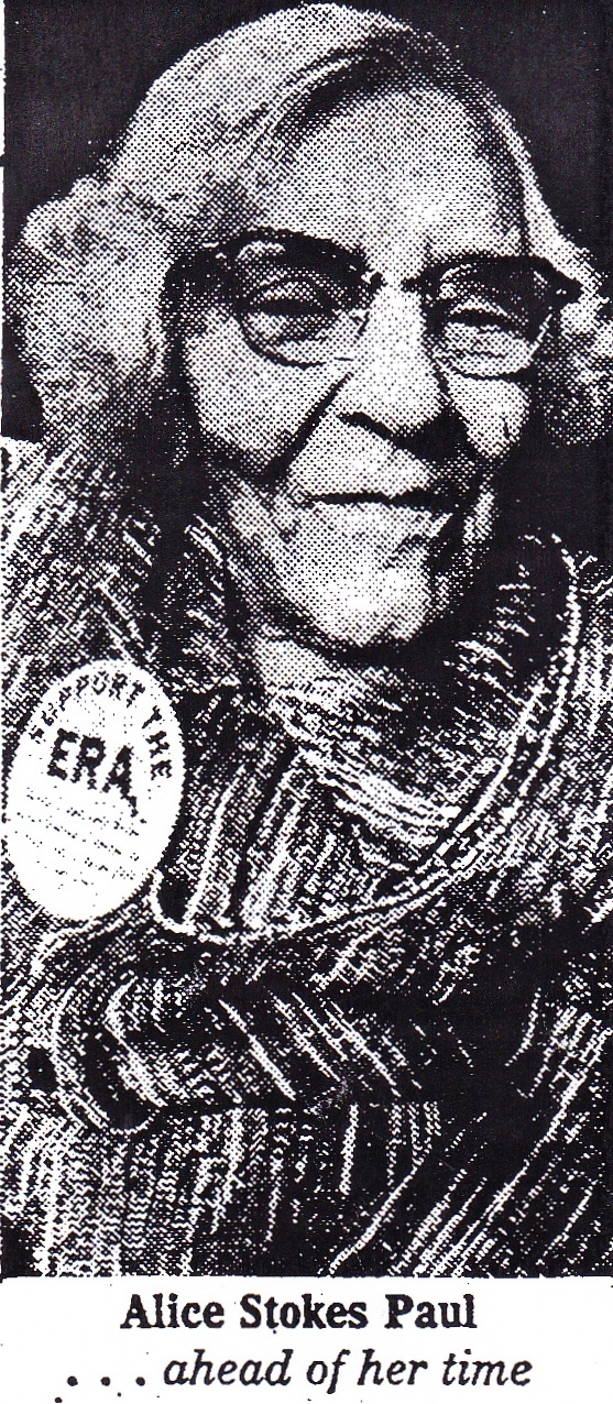 Dr. Alice Stokes Paul was the originator of the Equal Rights Amendment (ERA) and a founder of The National Woman's Party in 1916 - parent organization of NOW (National Organization for Women).