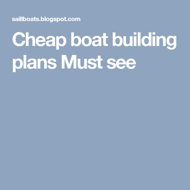Cheap boat building plans Must see