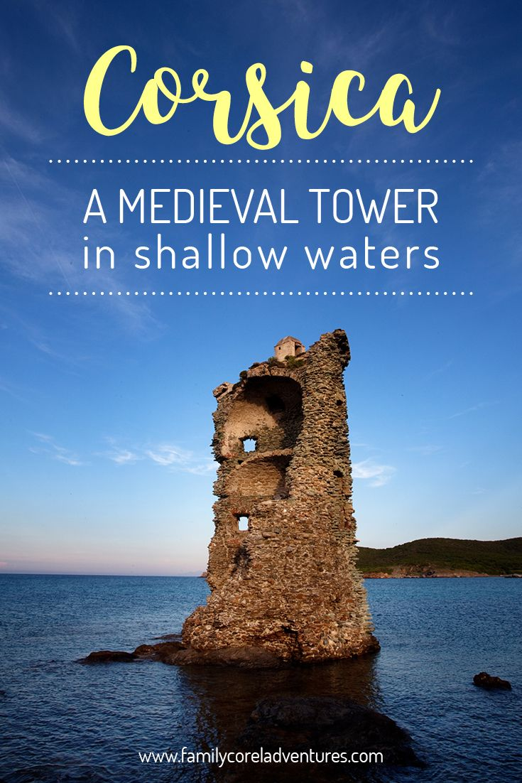 Amazing trip in Corsica: a hike to medieval tower in shallow waters of Corsica. All you need to know - where, When and some tips.
