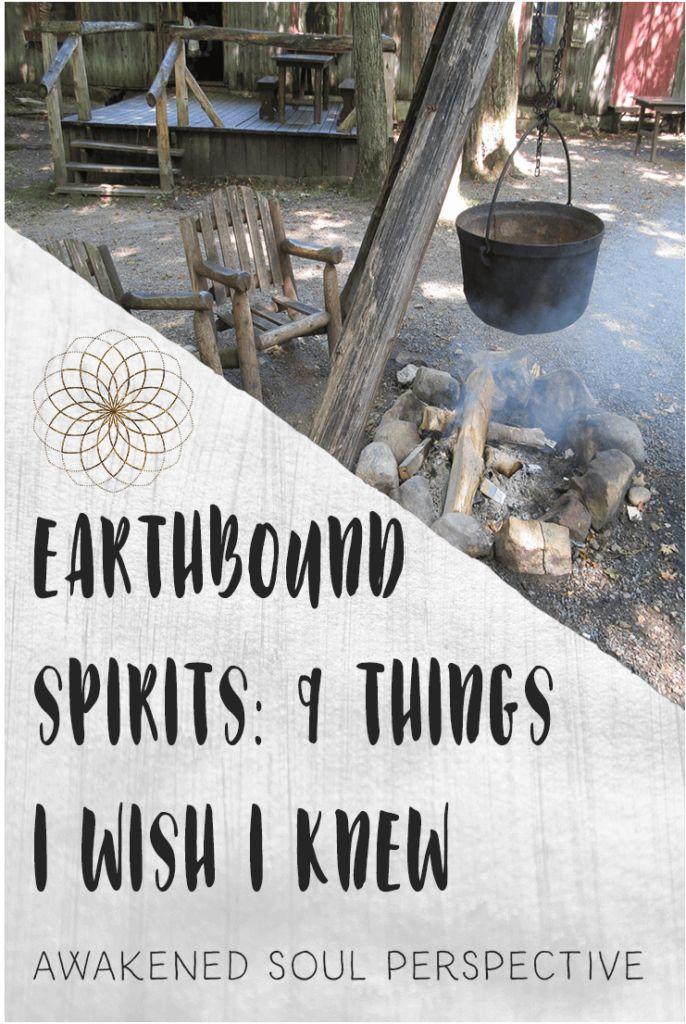 Earthbound Spirits: 9 Things I Wish I Knew