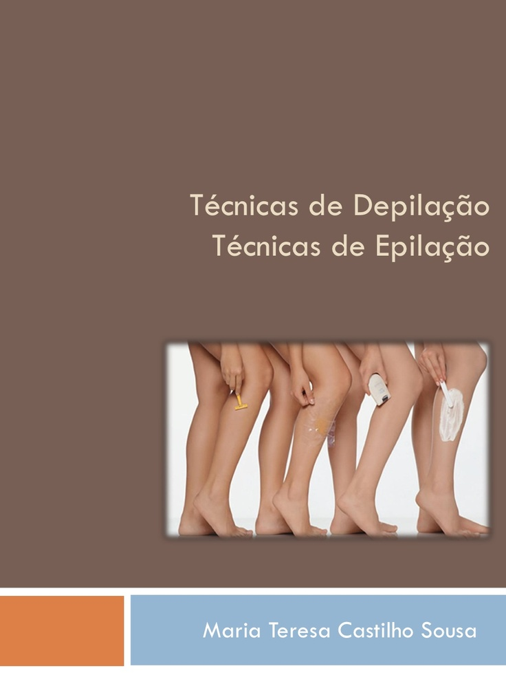 epilcao-e-depiclao by Teresa Castilho via Slideshare