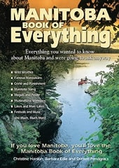 """The Manitoba Book of Everything"""" is a Canadian Bestseller and was co-written by me, Christine Hanlon and Barbara Edie. This book of eclectic trivia was published in 2008 by MacIntyre Purcell Publishing and is a favourite of Manitobans present and former."""