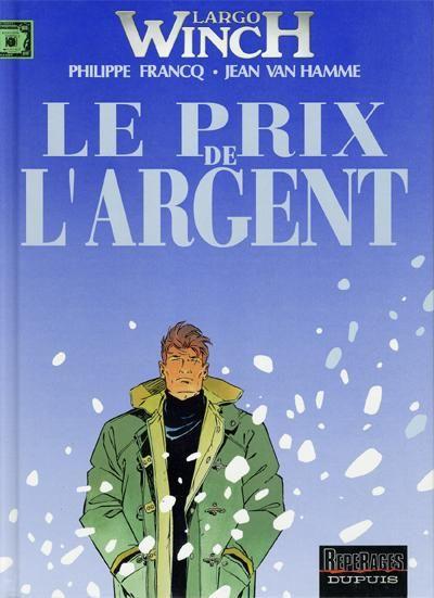 Largo Winch -13- Le Prix de l'Argent - BD