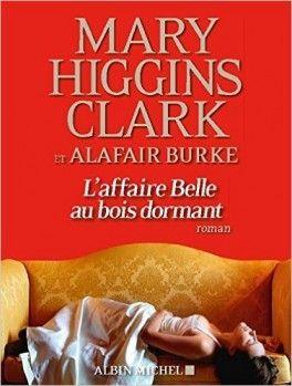 Découvrez L'affaire Belle au Bois dormant de Mary Higgins Clark & Alafair Burke sur Booknode, la communauté du livre