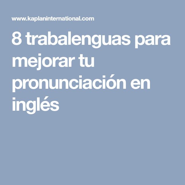 8 trabalenguas para mejorar tu pronunciación en inglés