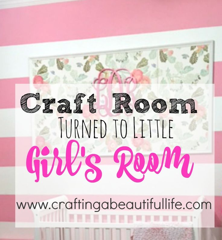 Craft Room Turned Little Girls Room http://www.craftingabeautifullife.com/craft-room-turned-little-girls-room/