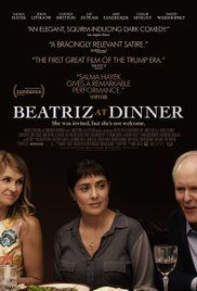 Beatriz at Dinner (2017) Comedy Drama. A holistic medicine practitioner attends a wealthy client's dinner party after her car breaks down.