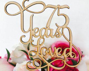 75 Years Loved Cake Topper Anniversary Cake Topper Cake Decoration Cake Decorating Wedding Anniversary Cake 75th Wedding Anniversary