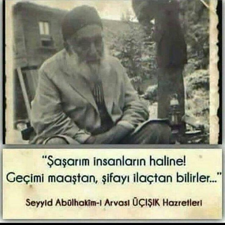 Şaşarım insanların haline! Geçimi maaştan, şifayı ilaçtan bilirler... Seyyit Abdülhakim Arvasi Hazretleri #İslam