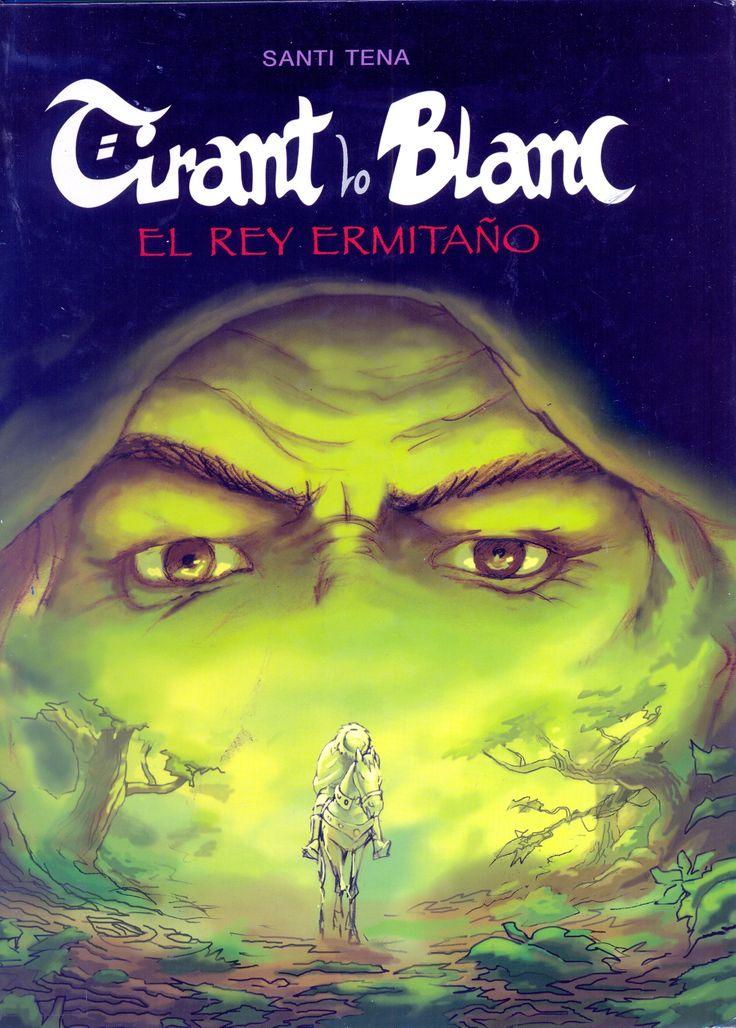 Tirant Lo Blanc , la leyenda de un caballero andante que se convirtió en capitan de ejercitos.........