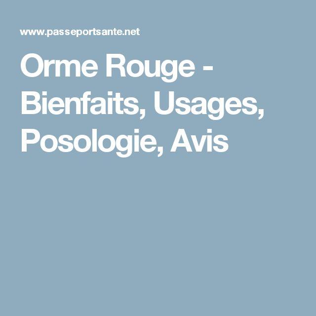 Orme Rouge - Bienfaits, Usages, Posologie, Avis