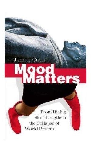 which was first: event and then a mood. No, says Casti! the mood is first.