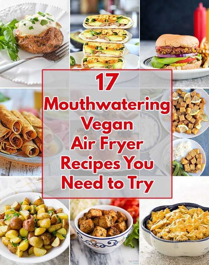 17 Mouthwatering Vegan Air Fryer Recipes You Must Make Air Fryer Recipes Vegetarian Air Fryer Recipes Healthy Air Fryer Recipes Breakfast