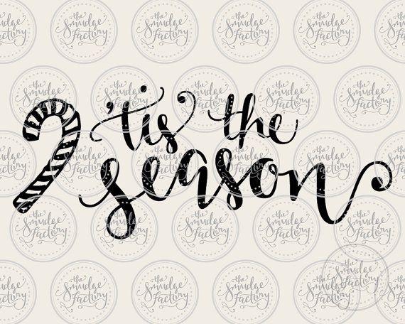 Tis The Season Vector Handwritten Calligraphy Cut File
