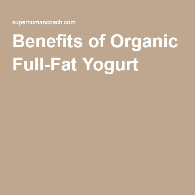 Benefits of Organic Full-Fat Yogurt