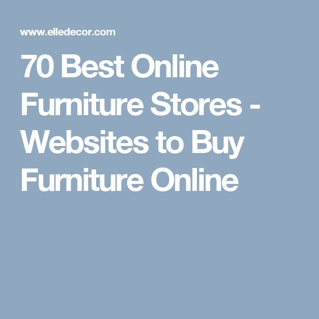 70 Best Online Furniture Stores - Websites to Buy Furniture Online
