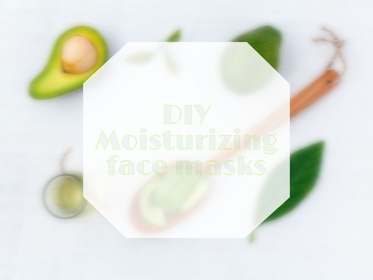 DIY moisturizing face masks | Μάσκες βαθιάς ενυδάτωσης προσώπου