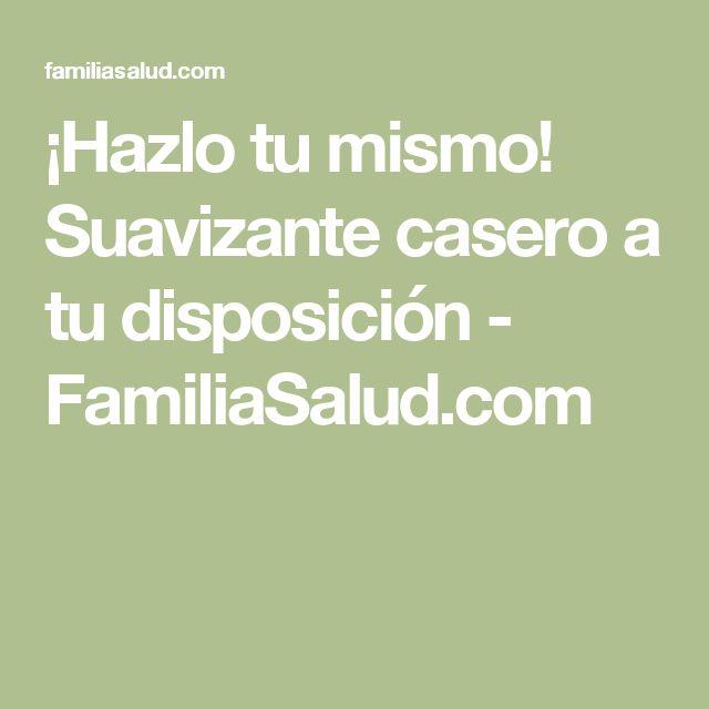 ¡Hazlo tu mismo! Suavizante casero a tu disposición - FamiliaSalud.com