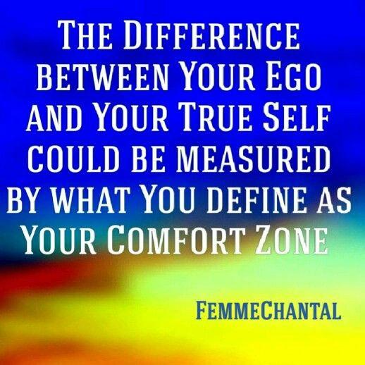 #FemmeChantal #Quote #Difference #Ego #Define #TrueSelf #TrueYou #RealYou #Reference #Measure #MeasuringTool #ComfortZone #Reality #Dreams #Fantasy #PowerfulMind