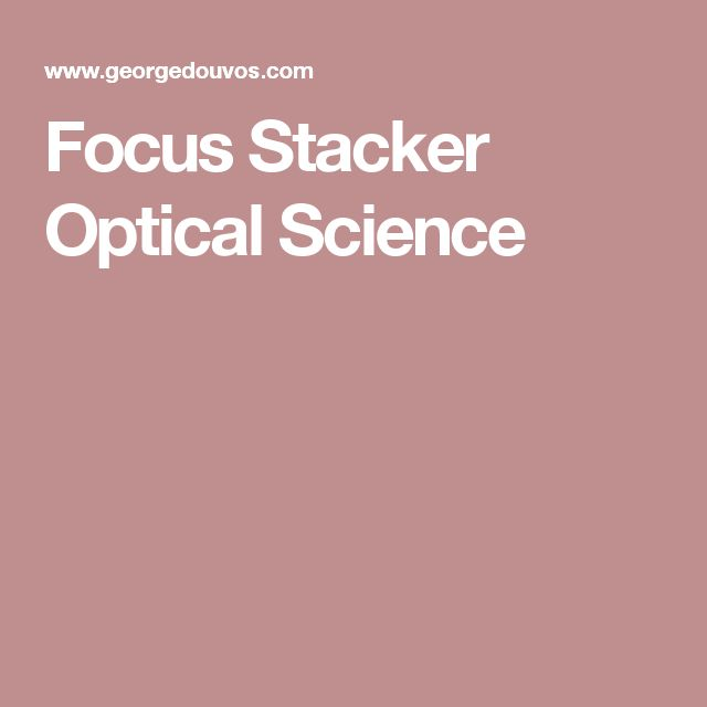 Focus Stacker Optical Science