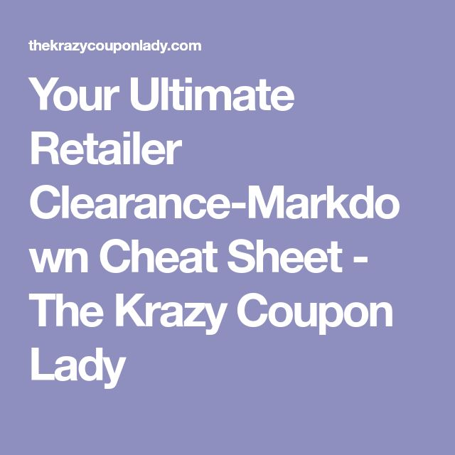 Your Ultimate Retailer Clearance-Markdown Cheat Sheet - The Krazy Coupon Lady
