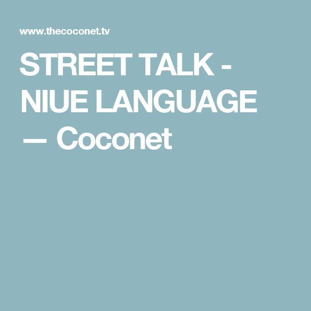 STREET TALK - NIUE LANGUAGE — Coconet