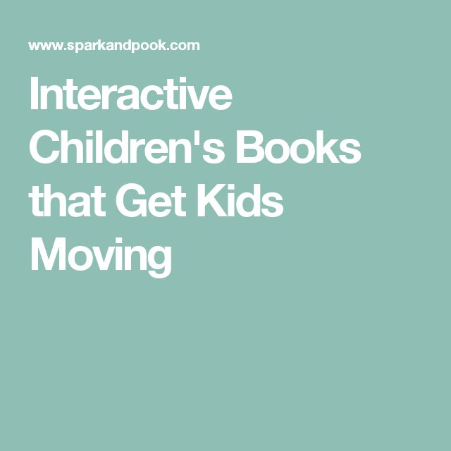 Interactive Children's Books that Get Kids Moving