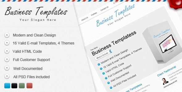 Bussiness Templates   Created: 13May12 LastUpdate: 13May12 Columns: 3 CompatibleBrowsers: Gmail #YahooMail #MicrosoftOutlook #Hotmail #AppleMail Documentation: WellDocumented HighResolution: No Layout: Fixed ThemeForestFilesIncluded: LayeredPNG #LayeredPSD #HTMLFiles Tags: business #clean #corporate #email #marketing #modern #multi-usage #simple #template #themeforest