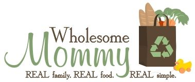 Wholesome Mommy — Wholesome Meal Plans   Wholesome Food   Wholesome Meals   Quick Healthy Food   Real Food   Organic on a Budget   Simple He...