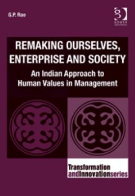 """Rao, G. P. """"Remaking ourselves, enterprise and society : an Indian approach to human values in management"""". Location: Ebrary Electronic Books"""
