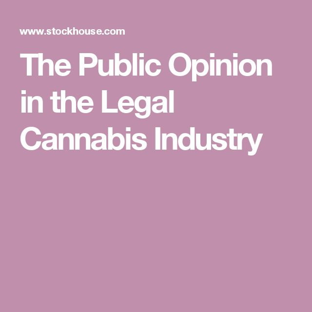The Public Opinion in the Legal Cannabis Industry