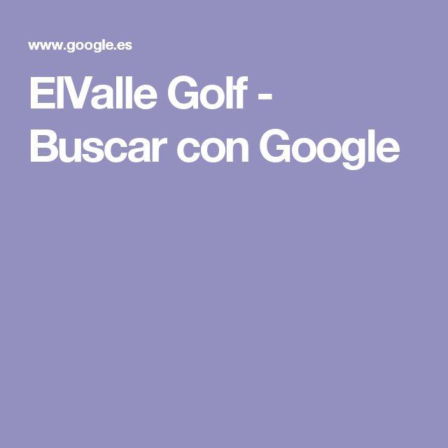 ElValle Golf - Buscar con Google