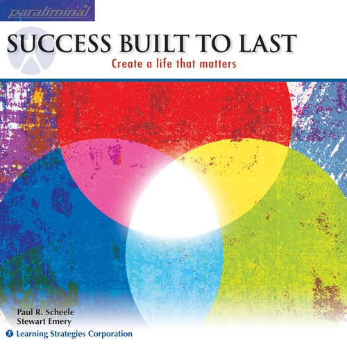 Success Built To Last Paraliminal: Create a life that matters    http://www.learningstrategies.com/Paraliminal/SuccessBuiltToLast.asp