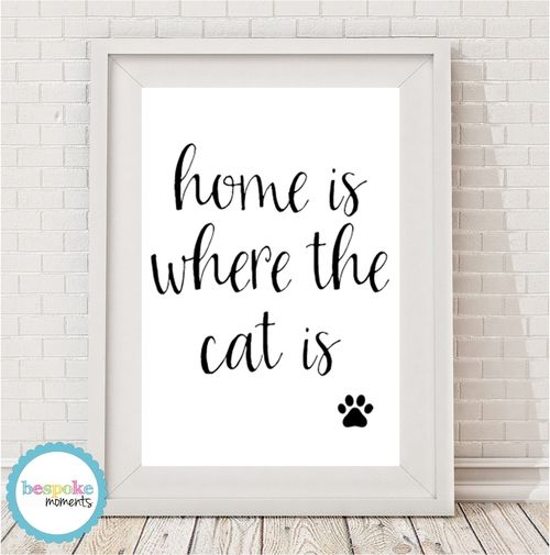 Home Is Where The Cat Is Print by Bespoke Moments. Worldwide Shipping  Available.