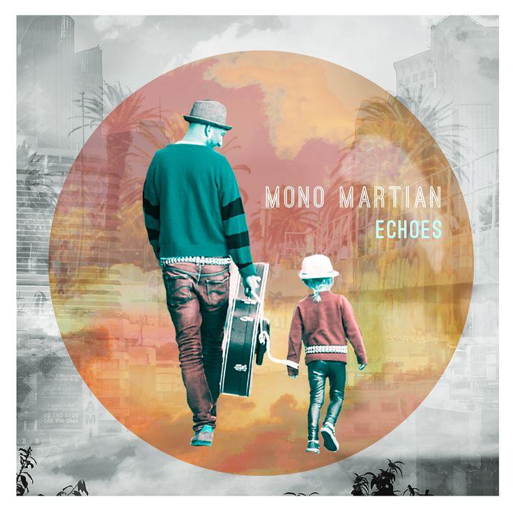 Mono Martian 'Echoes' Ep front https://itunes.apple.com/no/album/echoes-ep/id1020476231