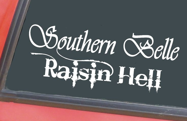 Southern-Belle-Raisin-Hell-cute-Country-Girl  VINYL-STICKER-DECAL for Car