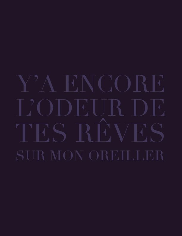 Y'a encore l'odeur de tes rêves sur mon oreiller. #amour #reve