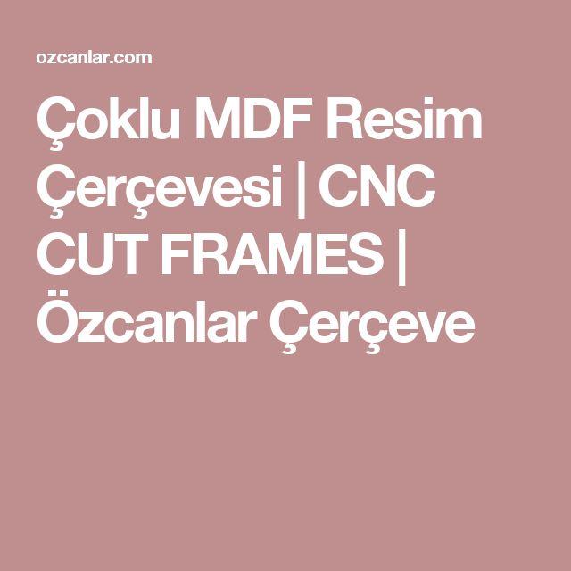 Çoklu MDF Resim Çerçevesi | CNC CUT FRAMES | Özcanlar Çerçeve