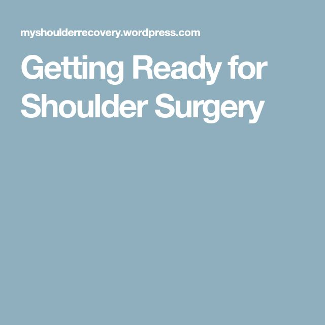 Getting Ready for Shoulder Surgery