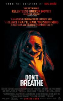 Dont Breathe -  Hoping to walk away with a massive fortune a trio of thieves break into the house of a blind man who isn't as helpless as he seems.  Genre: Crime Horror Thriller Actors: Daniel Zovatto Dylan Minnette Jane Levy Stephen Lang Year: 2016 Runtime: 88 min IMDB Rating: 7.2 Director: Fede Alvarez  Watch Dont Breathe online free - original post here: http://www.insidehollywoodfilms.com/dont-breathe-watch-online-full-movie/