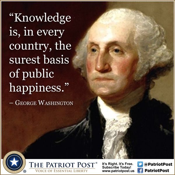 Quote Washington On Knowledge The Patriot Post George Magnificent Quotes About George Washington