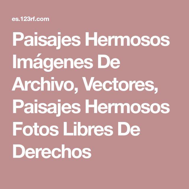 Paisajes Hermosos Imágenes De Archivo, Vectores, Paisajes Hermosos Fotos Libres De Derechos