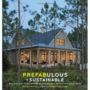 Prefabulous + Sustainable: Building and Customizing an Affordable, Energy-Efficient Home (Hardcover)