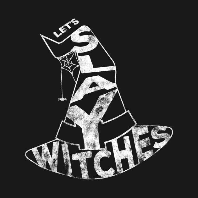 Check out this awesome 'Let%27s+Slay+Witches' design on @TeePublic!