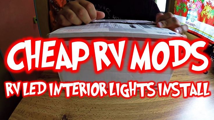 CHEAP RV MODS - RV LED INTERIOR LIGHTS INSTALL