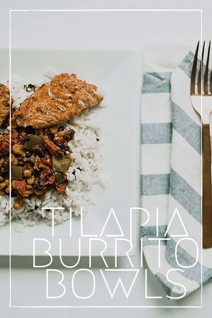 Tilapia Burrito Bowl Recipe! This is simple, super yummy, and healthy!