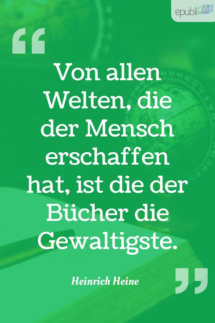"""""""Von allen Welten, die der Mensch erschaffen hat, ist die der Bücher die Gewaltigste."""" --Heinrich Heine #epubli #freitagszitat"""