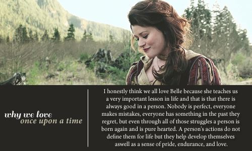 Belle is one the best character on once upon a time because she is so kind and caring and loving to everyone she meets. She also see the best in people. That's why I L❤️VE Her